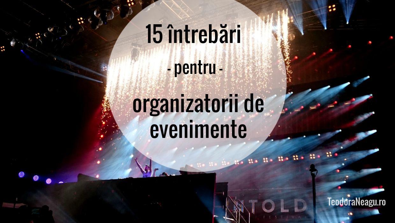 15 intrebari organizatori evenimente